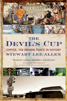The Devil's Cup : Coffee, the Driving Force in History, Paperback Book