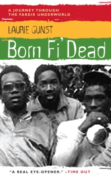 Born Fi' Dead : A Journey Through the Yardie Underworld, Paperback Book