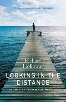 Looking in the Distance : The Human Search for Meaning, Paperback Book