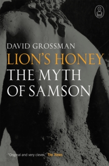 Lion's Honey : The Myth of Samson, Paperback Book