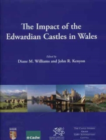 The Impact of the Edwardian Castles in Wales, Hardback Book