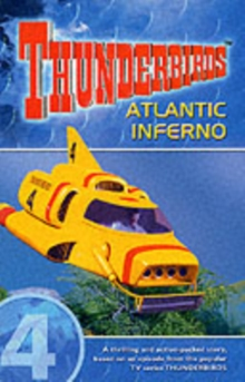Thunderbirds : Atlantic Inferno v. 4, Paperback Book