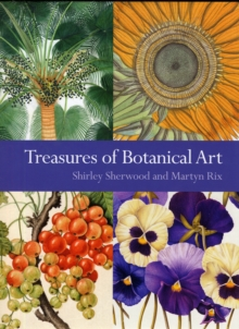 Treasures of Botanical Art : Icons from the Shirley Sherwood and Kew Collections, Hardback Book