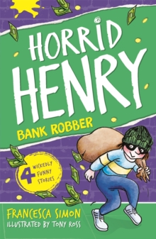 Horrid Henry Robs the Bank : Book 17, Paperback Book