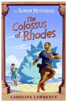 The Roman Mysteries: The Colossus of Rhodes : Book 9, Paperback Book