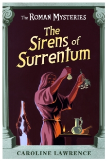 The Roman Mysteries: The Sirens of Surrentum : Book 11, Paperback Book