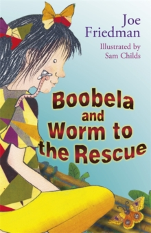 Boobela and Worm to the Rescue, Paperback Book