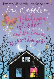 Philippa Fisher: Philippa Fisher and the Dream Maker's Daughter : Book 2, Paperback / softback Book