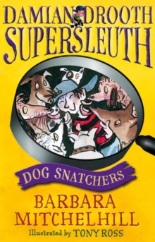 Damian Drooth, Supersleuth: Dog Snatchers, Paperback Book