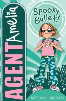 Agent Amelia: Spooky Ballet, Paperback Book