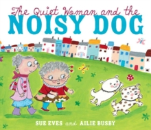 The Quiet Woman and the Noisy Dog, Paperback Book