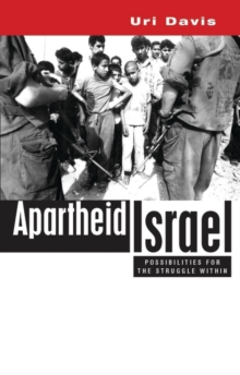 Apartheid Israel : Possibilities for the Struggle Within, Paperback / softback Book