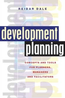 Development Planning : Concepts and Tools for Planners, Managers and Facilitators, Paperback Book