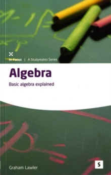 Algebra : Basic Algebra Explained, Paperback Book