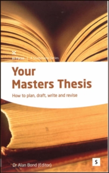 Your Masters Thesis : How to Plan, Draft, Write and Revise, Paperback Book