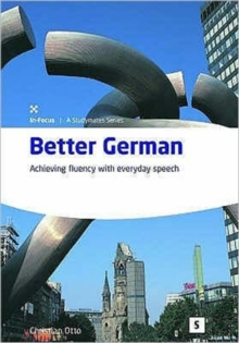 Better German : Achieving Fluency with Everyday Speech, Paperback Book