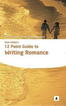 Kate Walker's 12 Point Guide to Writing Romance, Paperback Book