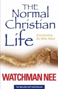 The Normal Christian Life : Incorporating 'Sit Walk Stand', Paperback Book