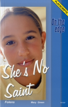 On the Edge: Playscripts for Level B Set 1 - She's No Saint, Paperback Book