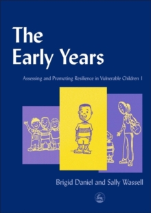 The Early Years : Assessing and Promoting Resilience in Vulnerable Children 1, Paperback Book