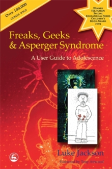 Freaks, Geeks and Asperger Syndrome : A User Guide to Adolescence, Paperback / softback Book