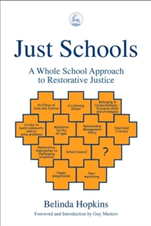 Just Schools : A Whole School Approach to Restorative Justice, Paperback Book