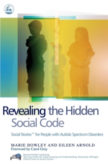 Revealing the Hidden Social Code : Social Stories (TM) for People with Autistic Spectrum Disorders, Paperback Book