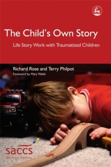 The Child's Own Story : Life Story Work with Traumatized Children, Paperback Book
