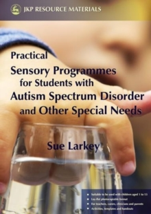 Practical Sensory Programmes : For Students with Autism Spectrum Disorder and Other Special Needs, Paperback Book