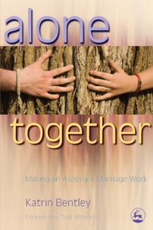 Alone Together : Making an Asperger Marriage Work, Paperback Book
