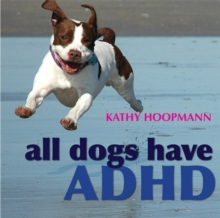 All Dogs Have ADHD, Hardback Book