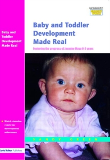 Baby and Toddler Development Made Real : Featuring the Progress of Jasmine Maya 0-2 Years, Paperback Book
