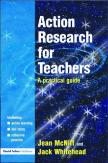 Action Research for Teachers : A Practical Guide, Paperback Book