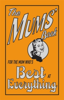 The Mums' Book, Hardback Book