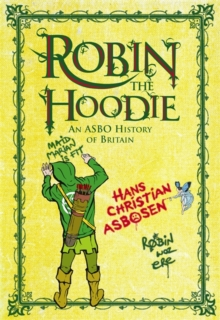 Robin the Hoodie : An ASBO History of Britain, Hardback Book