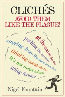 Cliches : Avoid Them Like the Plague, Hardback Book