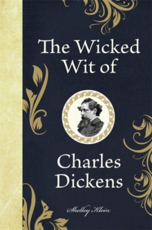 The Wicked Wit of Charles Dickens, Hardback Book