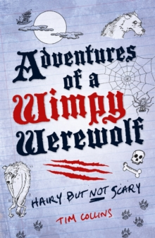 Adventures of a Wimpy Werewolf : Hairy But Not Scary, Paperback Book