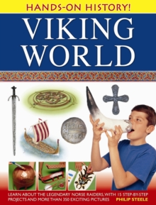 Hands-on History! Viking World : Learn About the Legendary Norse Raiders, with 15 Step-by-step Projects and More Than 350 Exciting Pictures, Hardback Book