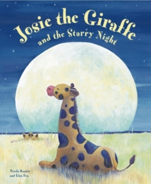 Josie the Giraffe and the Starry Night : A Picture Story for the Under 5s, Embellished with Silver Stars, Hardback Book