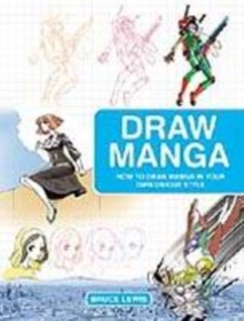 Draw Manga : How to Draw Manga in Your Own Unique Style, Paperback Book