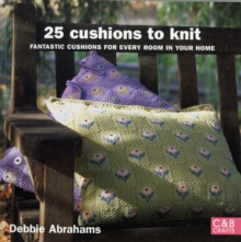 25 Cushions to Knit : Fantastic Cushions for Every Room in Your Home, Paperback Book