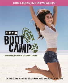 New You Boot Camp : Change the way you eat, think and exercise for life, Paperback Book