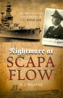 "Nightmare at Scapa Flow : The Truth About the Sinking of HMS ""Royal Oak"", Paperback Book"