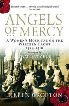 Angels of Mercy : Nurses on the Western Front, Paperback Book