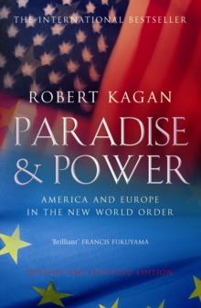 Paradise and Power : America and Europe in the New World Order, Paperback Book
