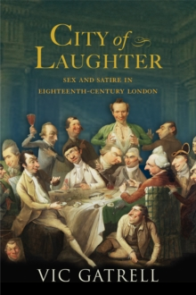 City of Laughter : Sex and Satire in Eighteenth Century London, Paperback Book