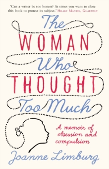 The Woman Who Thought Too Much : A Memoir, Paperback Book