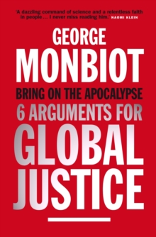 Bring on the Apocalypse : Six Arguments for Global Justice, Paperback Book
