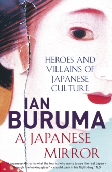 A Japanese Mirror : Heroes and Villains of Japanese Culture, Paperback Book
